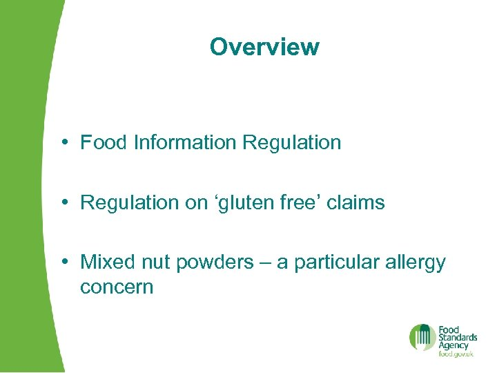Overview • Food Information Regulation • Regulation on 'gluten free' claims • Mixed nut