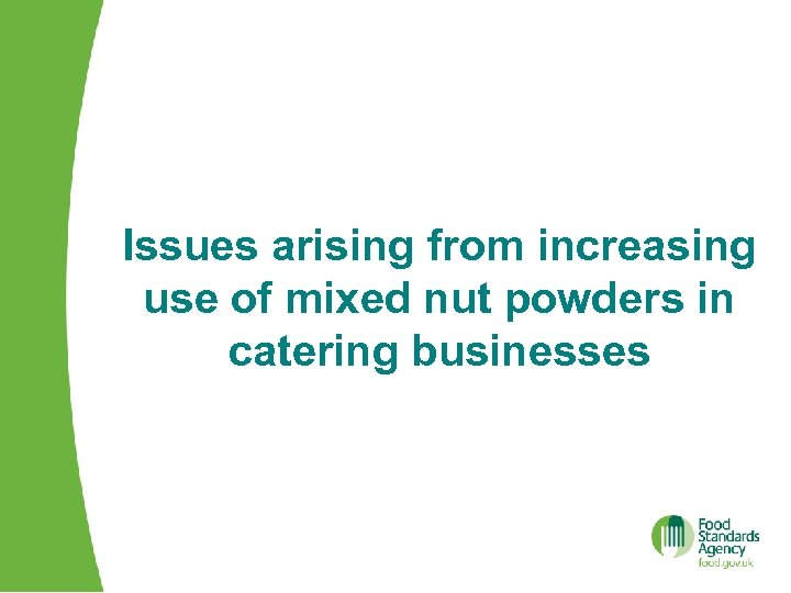 Issues arising from increasing use of mixed nut powders in catering businesses