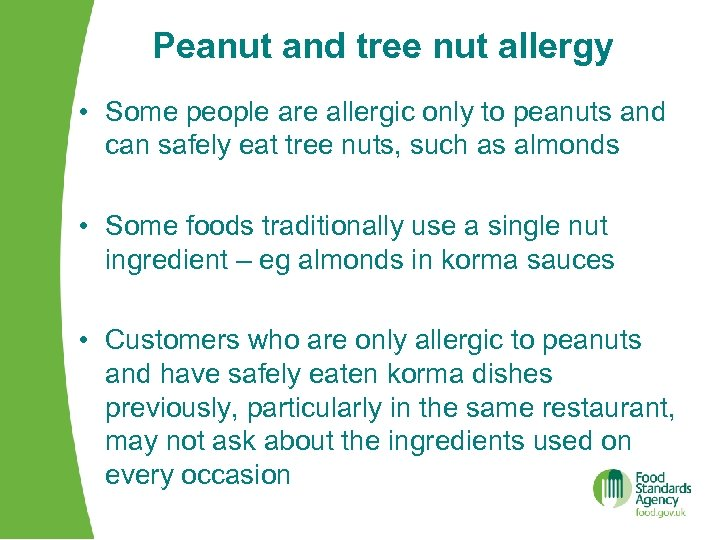 Peanut and tree nut allergy • Some people are allergic only to peanuts and