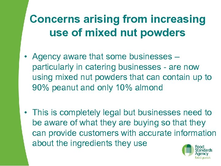Concerns arising from increasing use of mixed nut powders • Agency aware that some