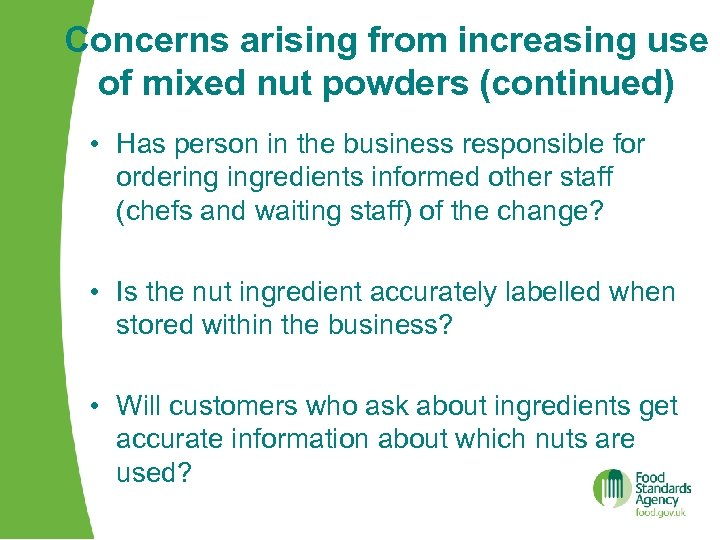 Concerns arising from increasing use of mixed nut powders (continued) • Has person in