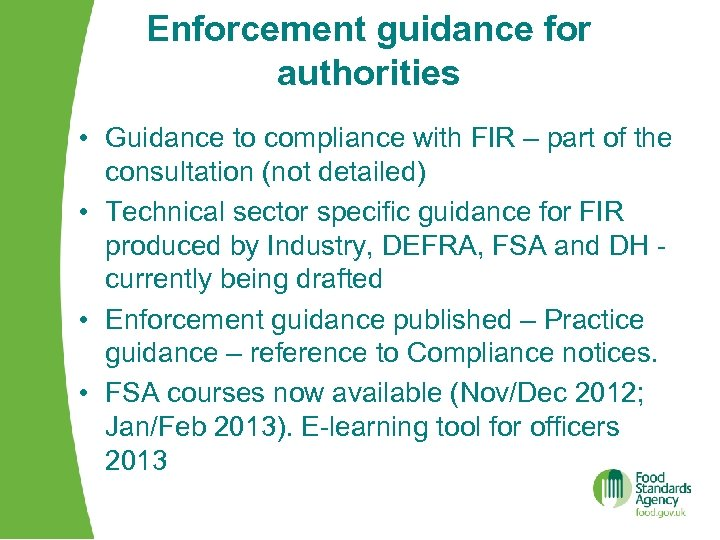 Enforcement guidance for authorities • Guidance to compliance with FIR – part of the