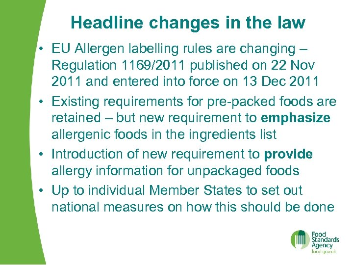 Headline changes in the law • EU Allergen labelling rules are changing – Regulation