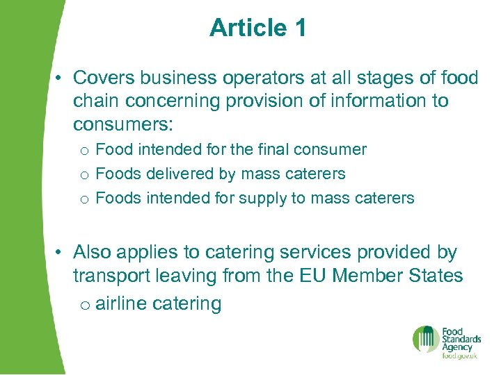 Article 1 • Covers business operators at all stages of food chain concerning provision