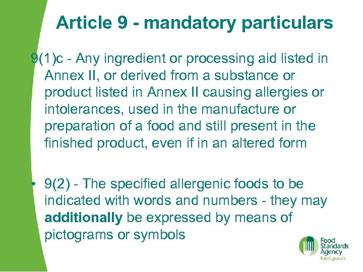 Article 9 - mandatory particulars 9(1)c - Any ingredient or processing aid listed in