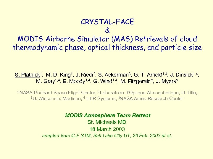 CRYSTAL-FACE & MODIS Airborne Simulator (MAS) Retrievals of cloud thermodynamic phase, optical thickness, and