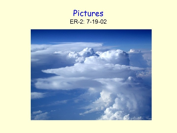 Pictures ER-2: 7 -19 -02