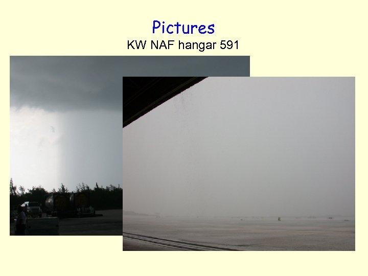 Pictures KW NAF hangar 591