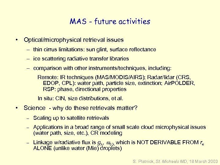 MAS - future activities • Optical/microphysical retrieval issues – thin cirrus limitations: sun glint,