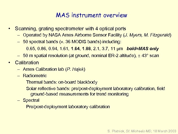 MAS instrument overview • Scanning, grating spectrometer with 4 optical ports – Operated by