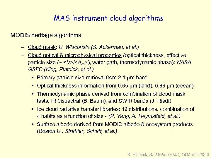 MAS instrument cloud algorithms MODIS heritage algorithms - Cloud mask: U. Wisconsin (S. Ackerman,