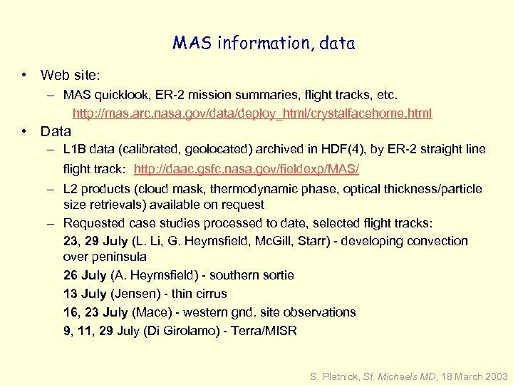 MAS information, data • Web site: – MAS quicklook, ER-2 mission summaries, flight tracks,