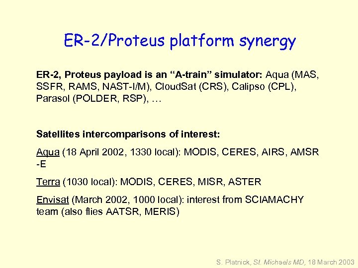 "ER-2/Proteus platform synergy ER-2, Proteus payload is an ""A-train"" simulator: Aqua (MAS, SSFR, RAMS,"