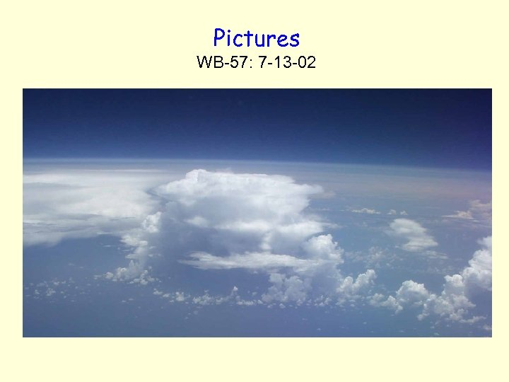 Pictures WB-57: 7 -13 -02