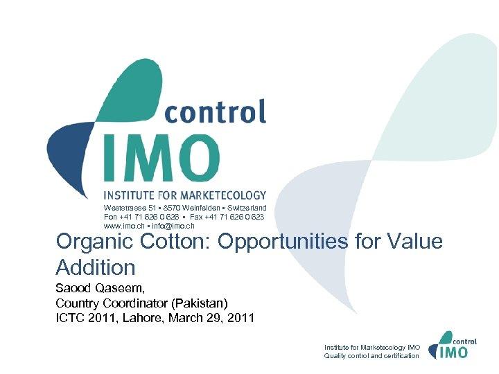 Organic Cotton: Opportunities for Value Addition 1 Weststrasse 51 • 8570 Weinfelden • Switzerland
