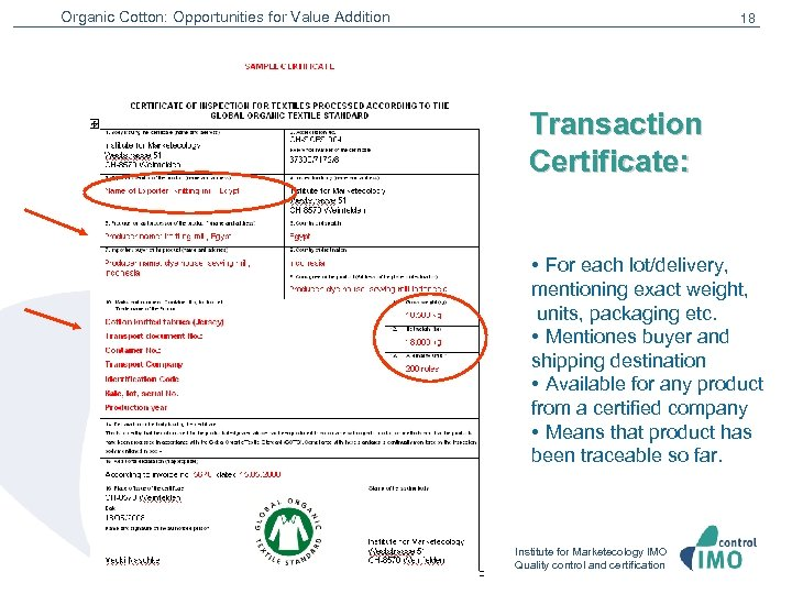 Organic Cotton: Opportunities for Value Addition 18 Transaction Certificate: • For each lot/delivery, mentioning