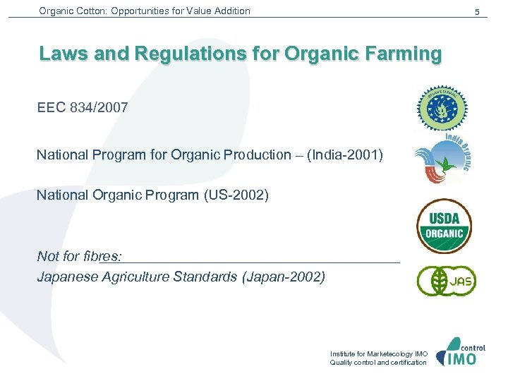 Organic Cotton: Opportunities for Value Addition 5 Laws and Regulations for Organic Farming EEC