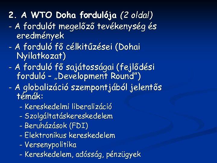2. A WTO Doha fordulója (2 oldal) - A fordulót megelőző tevékenység és eredmények