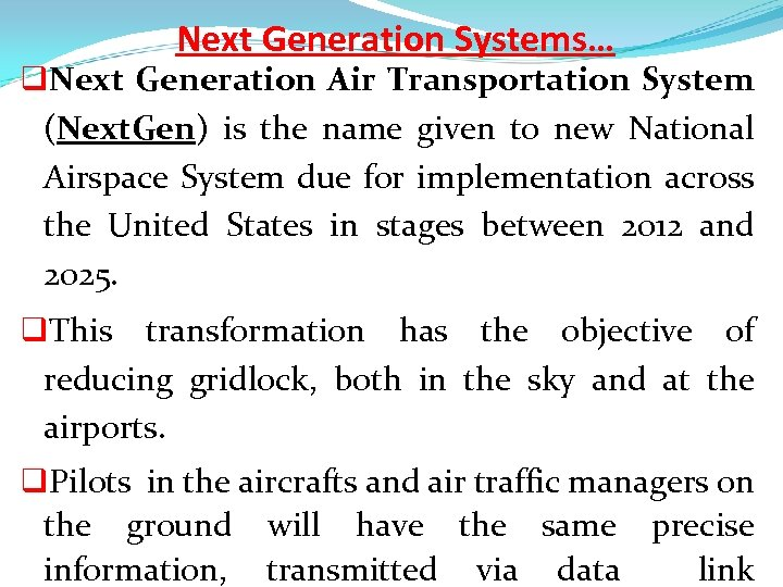 Next Generation Systems… q. Next Generation Air Transportation System (Next. Gen) is the name
