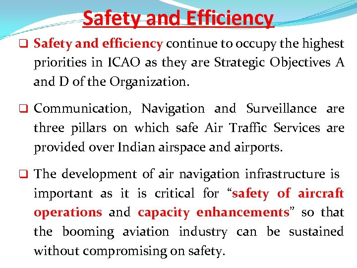 Safety and Efficiency q Safety and efficiency continue to occupy the highest priorities in