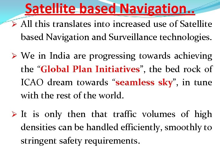 Satellite based Navigation. . Ø All this translates into increased use of Satellite based