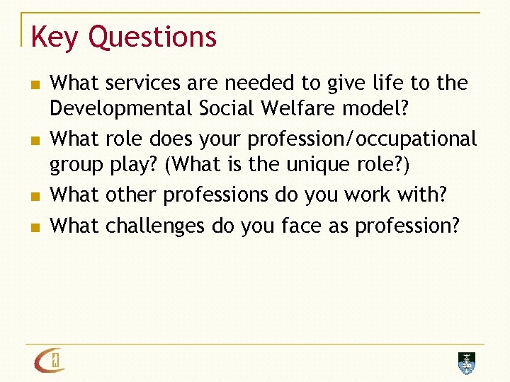 Key Questions n n What services are needed to give life to the Developmental
