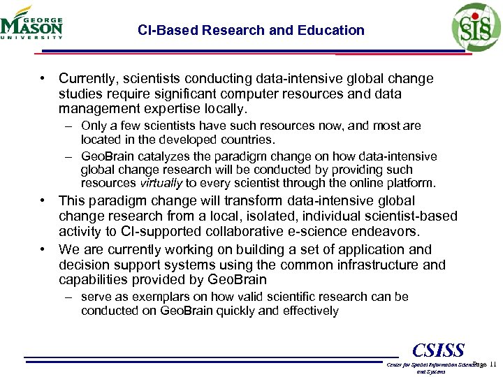 CI-Based Research and Education • Currently, scientists conducting data-intensive global change studies require significant