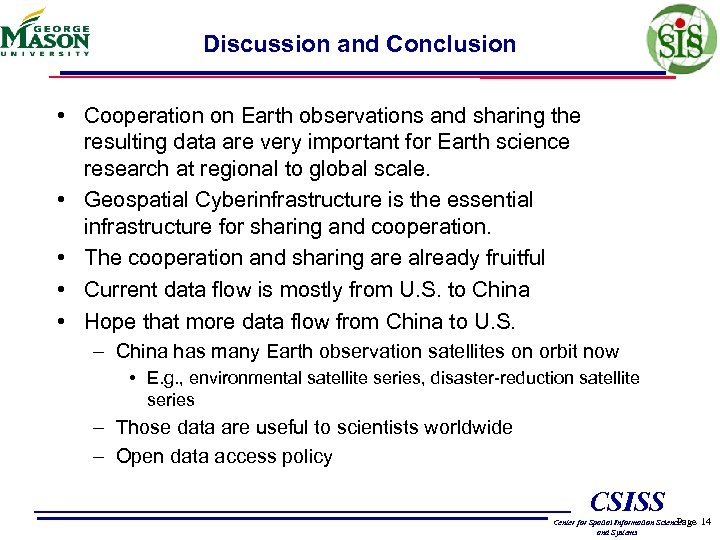 Discussion and Conclusion • Cooperation on Earth observations and sharing the resulting data are