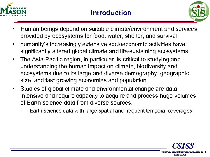 Introduction • Human beings depend on suitable climate/environment and services provided by ecosystems for