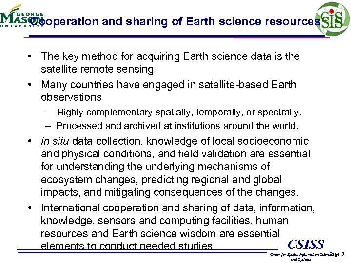 Cooperation and sharing of Earth science resources • The key method for acquiring Earth