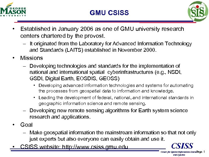 GMU CSISS • Established in January 2006 as one of GMU university research centers