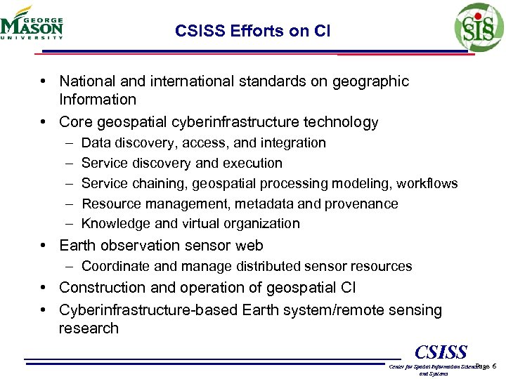 CSISS Efforts on CI • National and international standards on geographic Information • Core