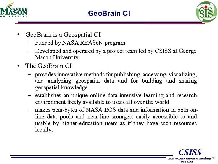 Geo. Brain CI • Geo. Brain is a Geospatial CI – Funded by NASA
