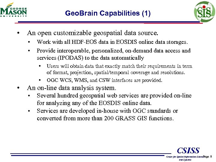 Geo. Brain Capabilities (1) • An open customizable geospatial data source. • • Work