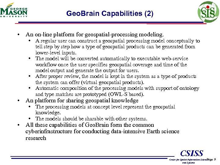 Geo. Brain Capabilities (2) • An on-line platform for geospatial-processing modeling. • A regular