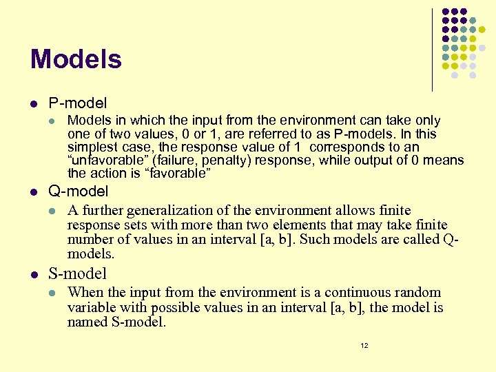 Models l P-model l Models in which the input from the environment can take