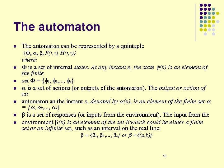 The automaton l The automaton can be represented by a quintuple {F, a, b,