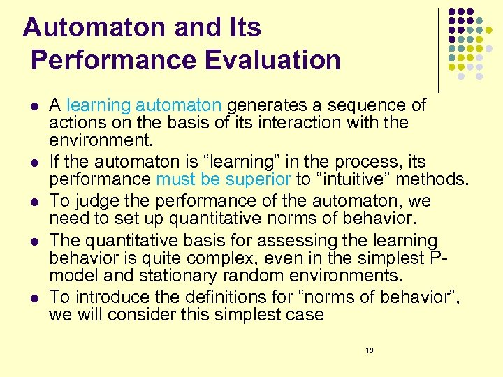 Automaton and Its Performance Evaluation l l l A learning automaton generates a sequence