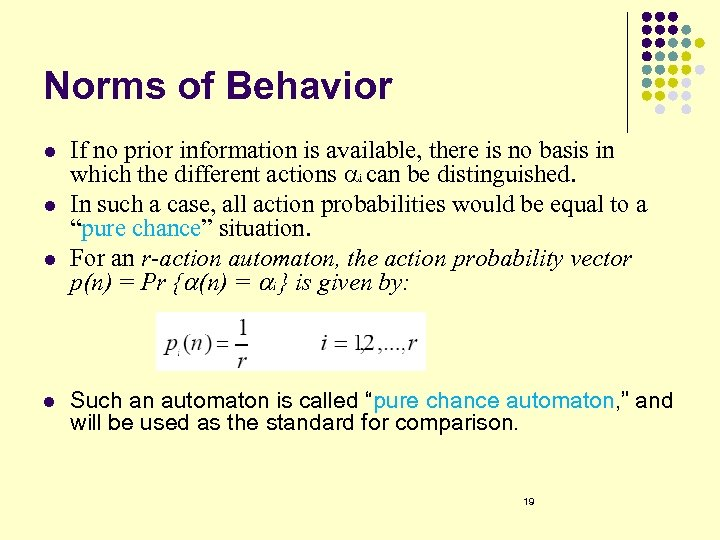 Norms of Behavior l l If no prior information is available, there is no