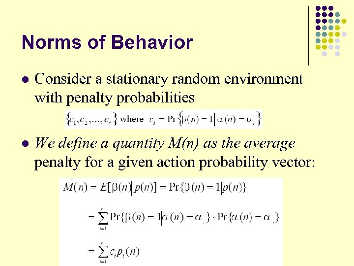 Norms of Behavior l Consider a stationary random environment with penalty probabilities l We