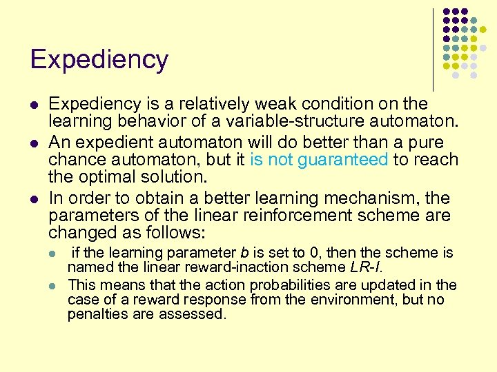 Expediency l l l Expediency is a relatively weak condition on the learning behavior