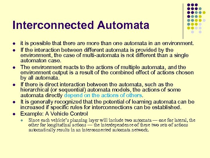 Interconnected Automata l l l it is possible that there are more than one