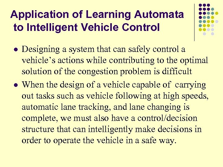Application of Learning Automata to Intelligent Vehicle Control l l Designing a system that