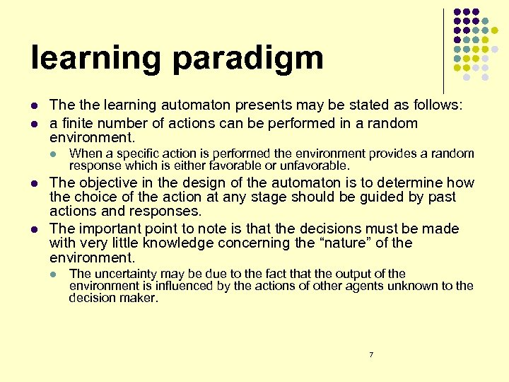 learning paradigm l l The the learning automaton presents may be stated as follows: