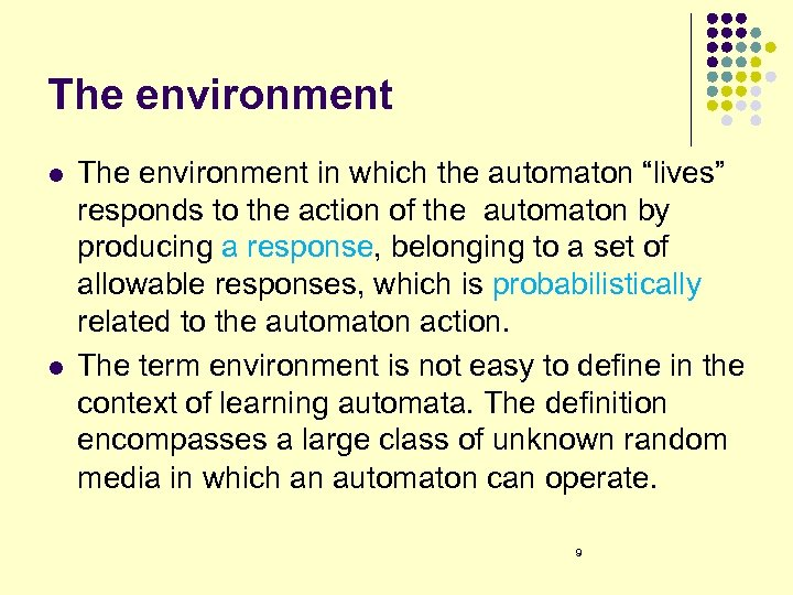 "The environment l l The environment in which the automaton ""lives"" responds to the"