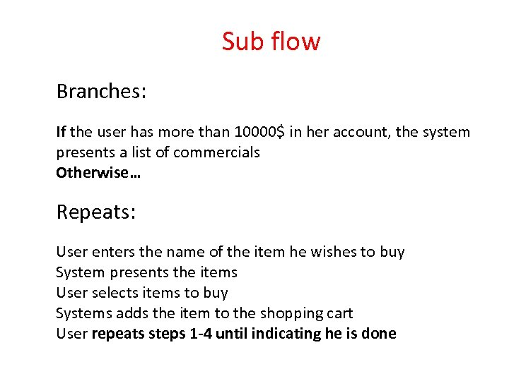 Sub flow Branches: If the user has more than 10000$ in her account, the