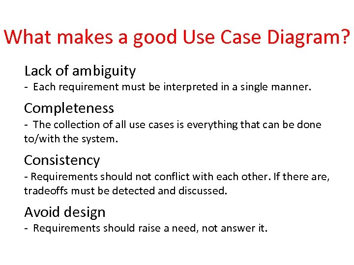 What makes a good Use Case Diagram? Lack of ambiguity - Each requirement must