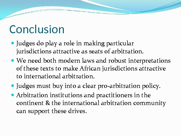 Conclusion Judges do play a role in making particular jurisdictions attractive as seats of