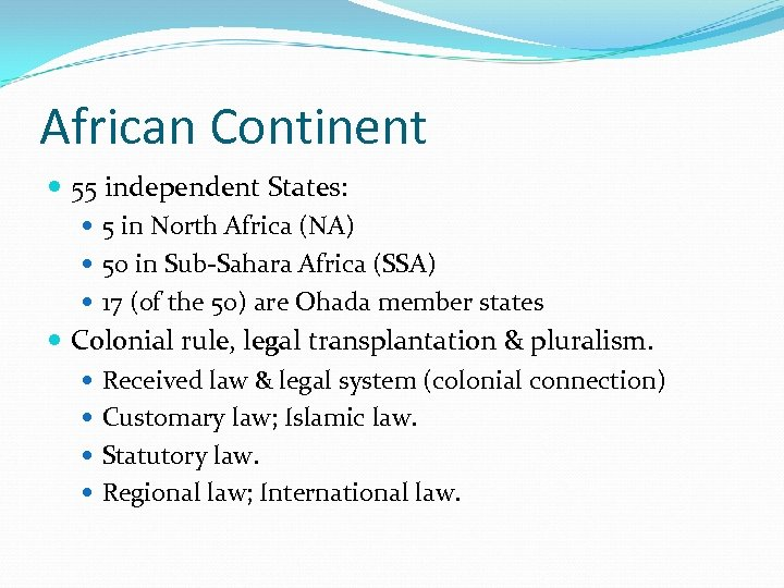 African Continent 55 independent States: 5 in North Africa (NA) 50 in Sub-Sahara Africa