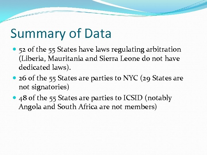 Summary of Data 52 of the 55 States have laws regulating arbitration (Liberia, Mauritania